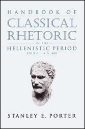 Handbook of Classical Rhetoric in the Hellenistic Period