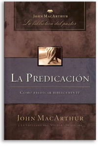 La Predicación: Cómo predicar bíblicamente