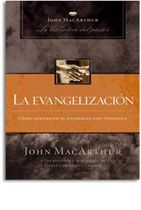La evangelización: Cómo compartir el evangelio fielmente.