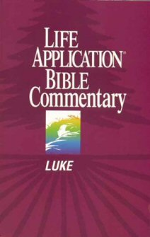 Life Application Bible Commentary: Luke