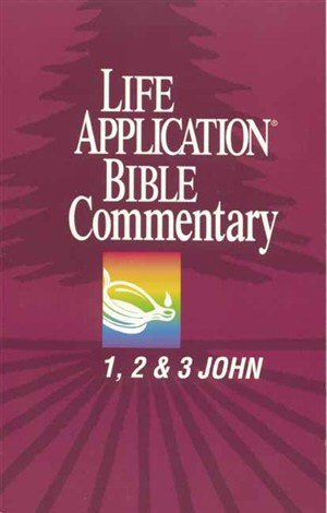 Life Application Bible Commentary: 1, 2 & 3 John