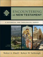 Encountering the New Testament: A Historical and Theological Survey, 3rd ed.