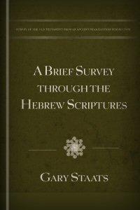 A Brief Survey through the Hebrew Scriptures