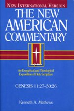 New American Commentary: Genesis 11:27–50:26