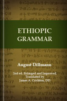 Ethiopic Grammar, 2nd ed., Enlarged and Improved