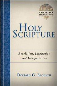 Holy Scripture: Revelation, Inspiration & Interpretation