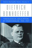 Dietrich Bonhoeffer Works, vol. 14: Theological Education at Finkenwalde: 1935–1937