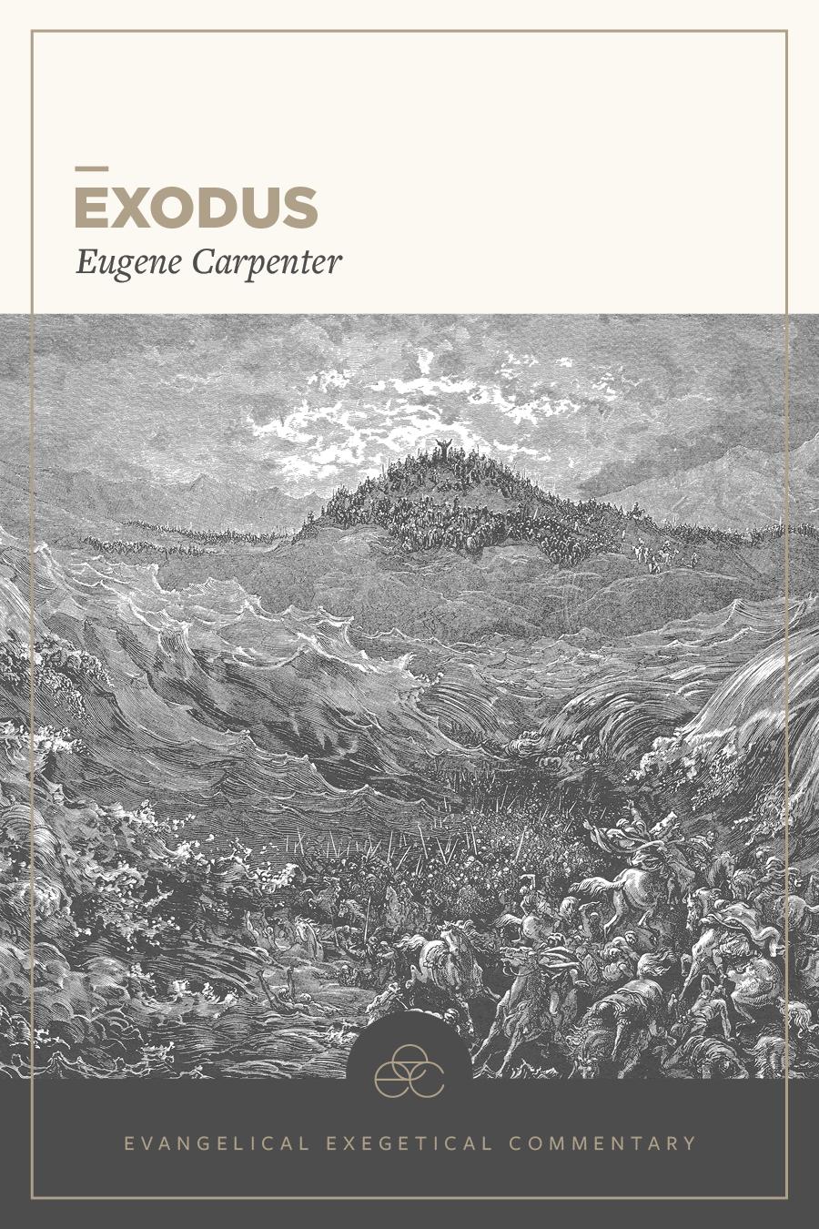 Exodus: Evangelical Exegetical Commentary (EEC)