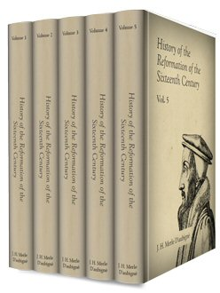History of the Reformation of the Sixteenth Century (5 vols.)