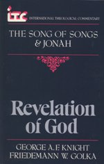 Revelation of God: A Commentary on the Books of Song of Songs and Jonah