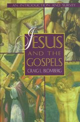 Jesus and the Gospels: An Introduction and Survey