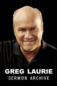 Greg Laurie Sermon Archive