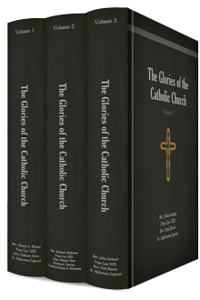 The Glories of the Catholic Church (3 vols.)