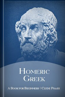 Homeric Greek: A Book for Beginners