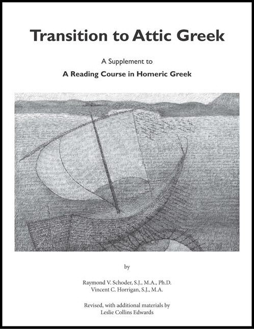 Transition to Attic Greek: A Supplement to A Reading Course in Homeric Greek