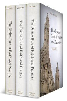 The Divine Rule of Faith and Practice (3 vols.)