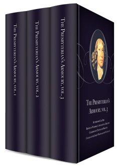 The Presbyterian's Armoury (3 vols.)