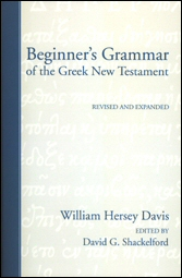 Beginner's Grammar of the Greek New Testament: Revised and Expanded