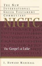 The Gospel of Luke: The New International Greek Testament Commentary
