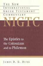 The Epistles to Colossians and Philemon: New International Greek Testament Commentary