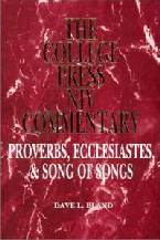 College Press NIV Commentary: Proverbs, Ecclesiastes & Song of Solomon