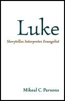 Luke: Storyteller, Interpreter, Evangelist