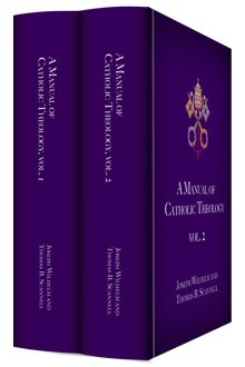 A Manual of Catholic Theology (2 vols.)