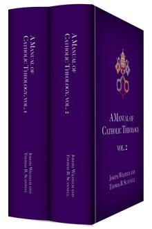 A Manual of Catholic Theology (2 vols.)