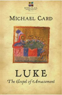 Luke: The Gospel of Amazement
