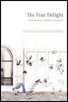 The Fine Delight: Postconciliar Catholic Literature