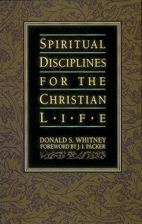 Spiritual Disciplines for the Christian Life