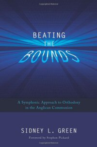 Beating the Bounds: A Symphonic Approach to Orthodoxy in the Anglican Communion