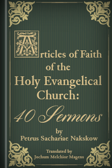 The Articles of Faith of the Holy Evangelical Church: Forty Sermons