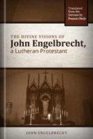 The Divine Visions of John Engelbrecht, a Lutheran Protestant