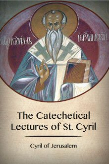 The Catechetical Lectures of St. Cyril