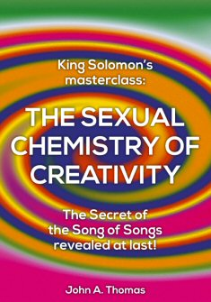 King Solomon's Masterclass: The Sexual Chemistry of Creativity