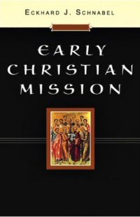 Early Christian Mission, Volumes 1 & 2