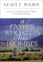A Father Who Keeps His Promises: God's Covenant Love in Scripture