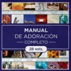 Manual de adoración Completo (28 vols.)