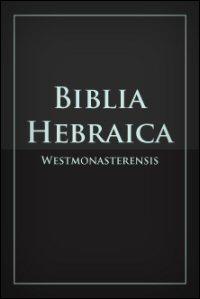 Biblia Hebraica Westmonasteriensis with Westminster Hebrew Morphology 4.18