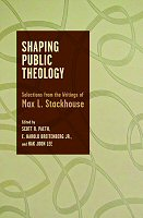 Shaping Public Theology: Selections from the Writings of Max L. Stackhouse