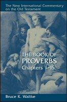The New International Commentary on the Old Testament: The Book of Proverbs, Chapters 1–15