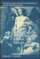 The New International Commentary on the Old Testament: The Books of Joel, Obadiah, Jonah, and Micah