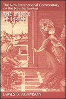 The New International Commentary on the New Testament: The Epistle of James