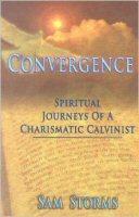 Convergence: Spiritual Journeys of a Charismatic Calvinist