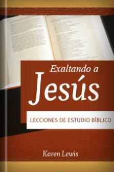Exaltando a Jesús: Lecciones de estudio bíblico