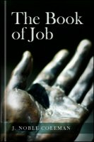 The Book of Job: Translated from the Hebrew with Notes Explanatory, Illustrative, and Critical