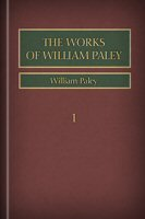 The Works of William Paley, vol. 1