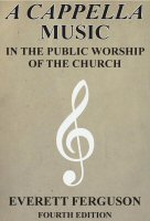 A Cappella Music: In the Public Worship of the Church, 4th ed.