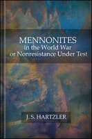 Mennonites in the World War or Nonresistance Under Test